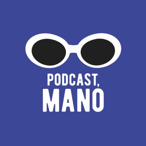 Podcast, Mano