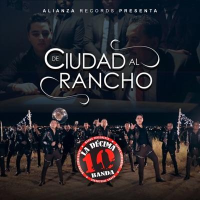 De Ciudad al Rancho - Single - La Décima Banda