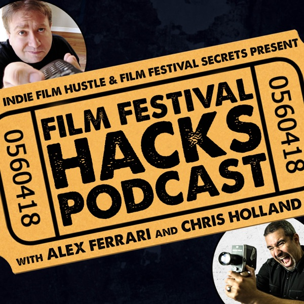 Film Festival Hacks Podcast: Filmmaking | Film School | Film Marketing | Independent Film | Sundance Film Festival | SXSW Fil