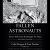 Fallen Astronauts: Heroes Who Died Reaching for the Moon (Unabridged) - Colin Burgess & Kate Doolan