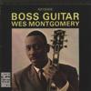Wes Montgomery - Boss Guitar (Remastered)  artwork