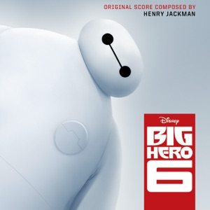 Big Hero 6 (Original Motion Picture Soundtrack)