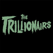 The Trillionairs - Teenage Werewolf