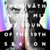 Sven Väth - Sven Väth in the Mix - The Sound of the 19th Season (Bonus Track Version) Grafik