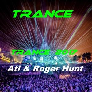 Trance - Trance 2017 feat. Ati & Roger Hunt