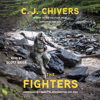 The Fighters (Unabridged) - C. J. Chivers