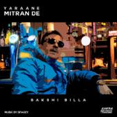 Yaraane Mitran De (feat. Spacey)