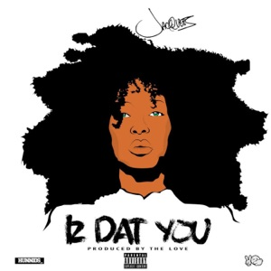 Iz Dat You - Single Mp3 Download