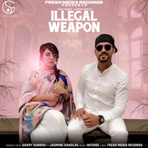 Garry Sandhu - Illegal Weapon feat. Jasmine Sandlas
