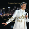 Concerto: One Night in Central Park (Bonus Track Version) - Andrea Bocelli