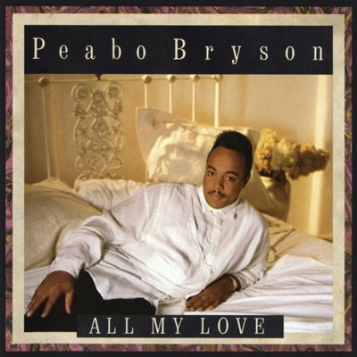 All My Love - Peabo Bryson