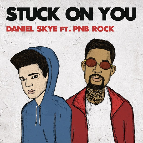 Stuck On You (feat. PnB Rock) - Single