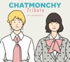 CHATMONCHY Tribute ~My CHATMONCHY~ ジャケット画像