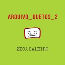Zeca Baleiro – Arquivo Duetos 2 [iTunes Plus AAC M4A] (2017)