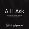 All I Ask (Originally Performed by Adele) [Piano Karaoke Version] - Sing2Piano