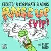 ETC!ETC! & Corporate Slackrs - Raise Up (feat. Petey Pablo)