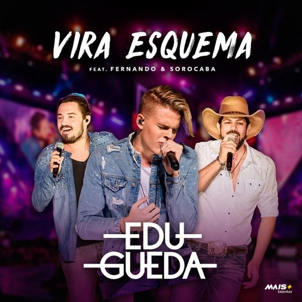 Vira Esquema (Ao Vivo) [feat. Fernando e Sorocaba] - Single