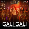 Gali Gali From Kgf Chapter 1 - Neha Kakkar & Tanishk Bagchi mp3