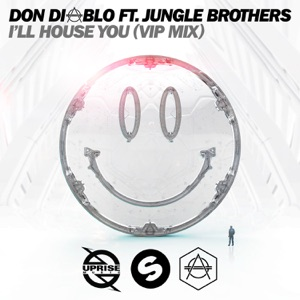 Don Diablo - I'll House You feat. Jungle Brothers [VIP Mix]