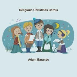 religious christmas carols adam baranec - Christmas Songs Religious