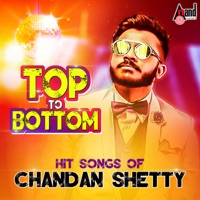 Top To Bottom Hit Songs of Chandan Shetty