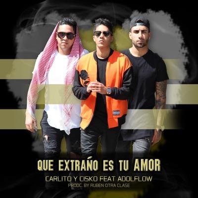 Que Extraño Es Tu Amor (feat. Carlito y Cisko) - Single - AdolFlow