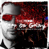 Keep on Going (feat. Erick Machado & Tony Lenta)