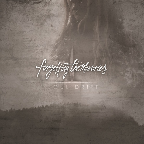 Forgetting the Memories - Soul Drift [single] (2018)