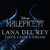 Once Upon A Dream From Maleficent Lana Del Rey - Lana Del Rey