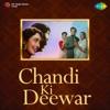 Chandi Ki Deewar (Original Motion Picture Soundtrack)