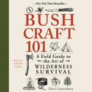 Bushcraft 101 (Unabridged)