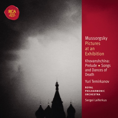 Mussorgsky: Pictures at an Exhibition - Songs and Dances of Death - Khovanshchina - Royal Philharmonic Orchestra