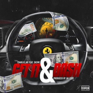 Get It and Dash (feat. Skeme) - Single Mp3 Download