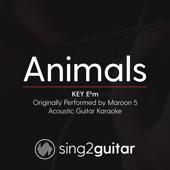[Download] Animals (Key Ebm) Originally Performed by Maroon 5] [Acoustic Guitar Karaoke] MP3