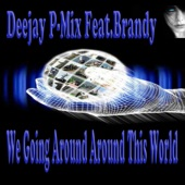 We Going Around Around This World (feat. Brandy) - Single