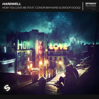 Hardwell - How You Love Me (feat. Conor Maynard & Snoop Dogg) artwork