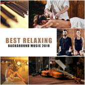Best Relaxing Background Music 2018: Calm Instrumental Sounds for Sleep, Meditation, Relaxation, Spa & Wellness, Massage, Study, Yoga