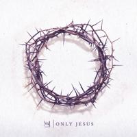 Casting Crowns - Only Jesus artwork