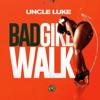 Bad Girl Walk - Single, Uncle Luke