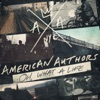 American Authors - Best Day of My Life Song Lyrics