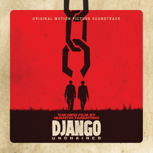 Various Artists - Quentin Tarantino's Django Unchained (Original Motion Picture Soundtrack)
