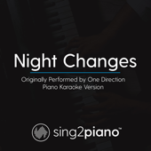 Night Changes Originally Performed By One Direction [Piano Karaoke Version] Sing2Piano - Sing2Piano