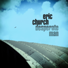 Eric Church - Desperate Man  artwork