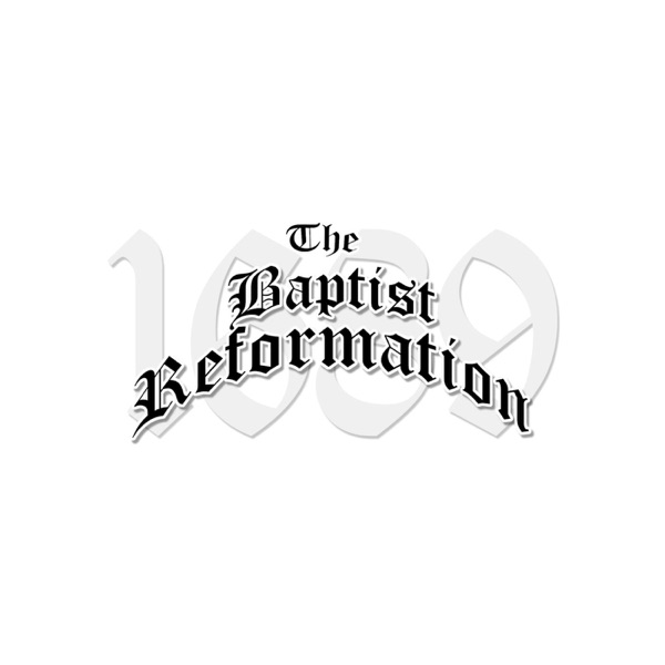 The Baptist Reformation's Podcast