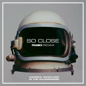 So Close (THANKS Remix) - Single Mp3 Download