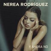 Y Ahora No Nerea Rodriguez