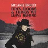 Mélanie Brulée - I'll Get over You