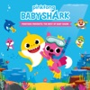 Pinkfong Presents The Best of Baby Shark