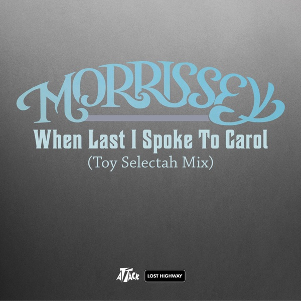 When Last I Spoke to Carol (Toy Selectah Mix) - Single