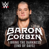 WWE: I Bring the Darkness (End of Days) (Baron Corbin) [feat. Tommy Vext]